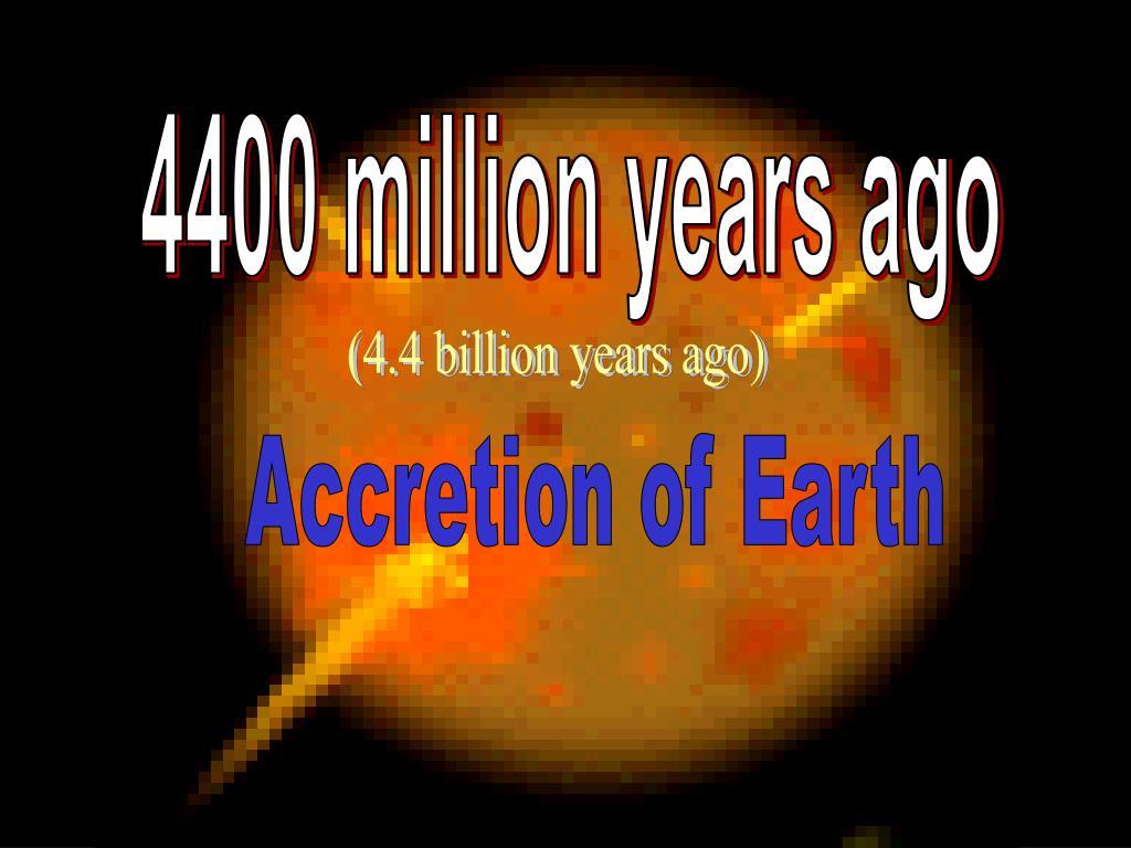 4400 million years ago
