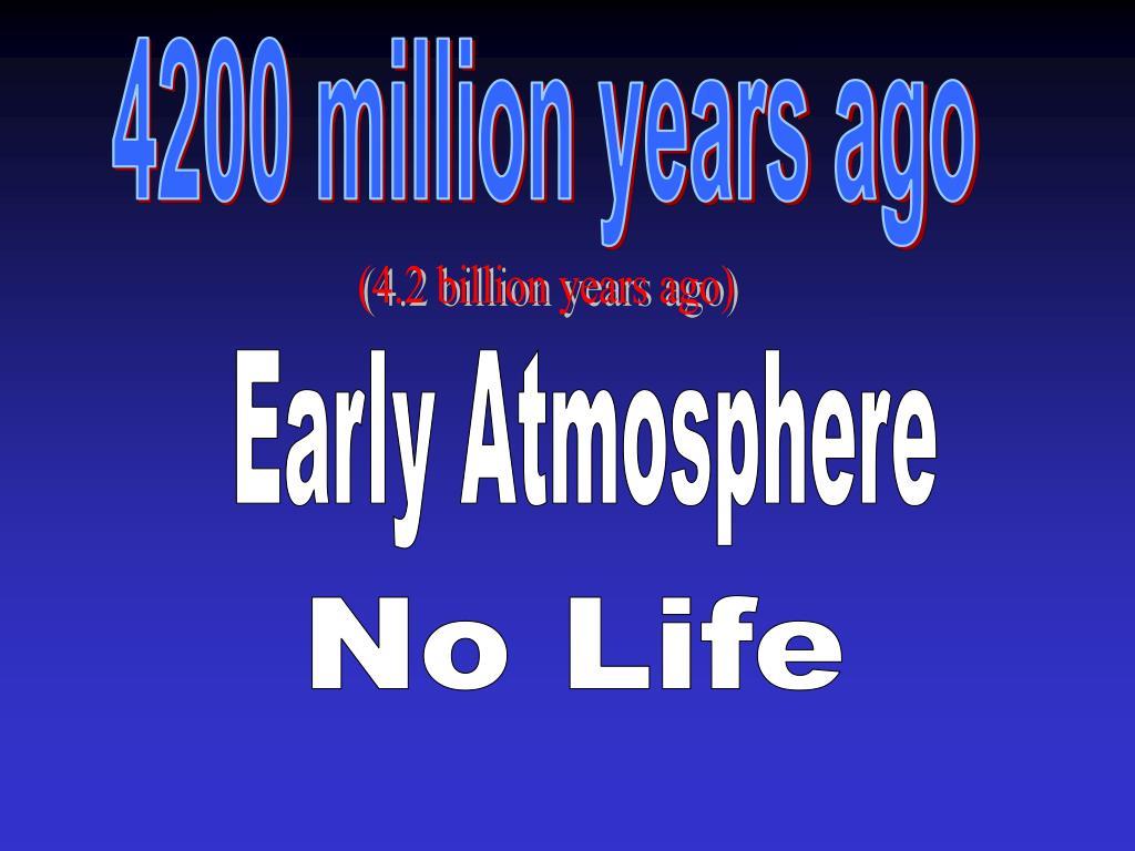 4200 million years ago