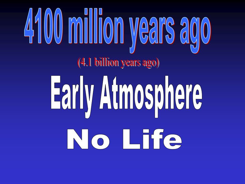 4100 million years ago