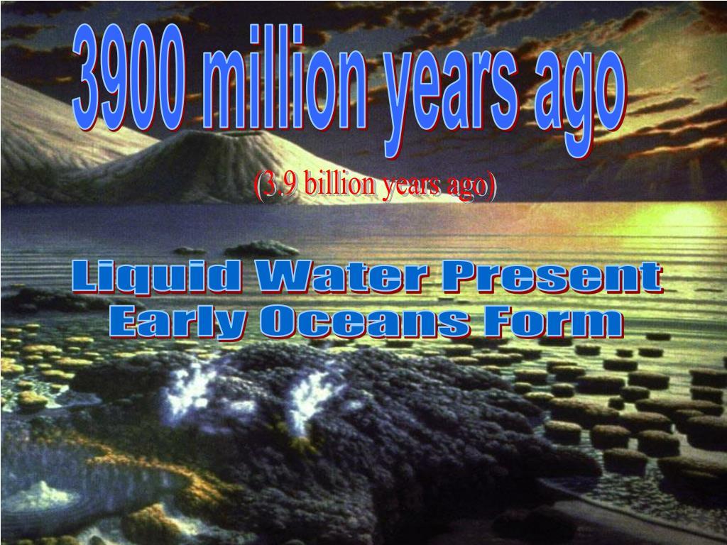 3900 million years ago