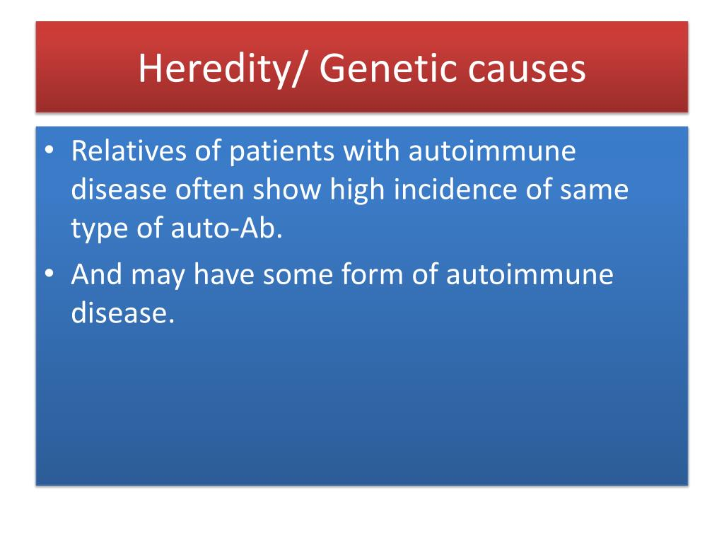 Heredity/ Genetic causes