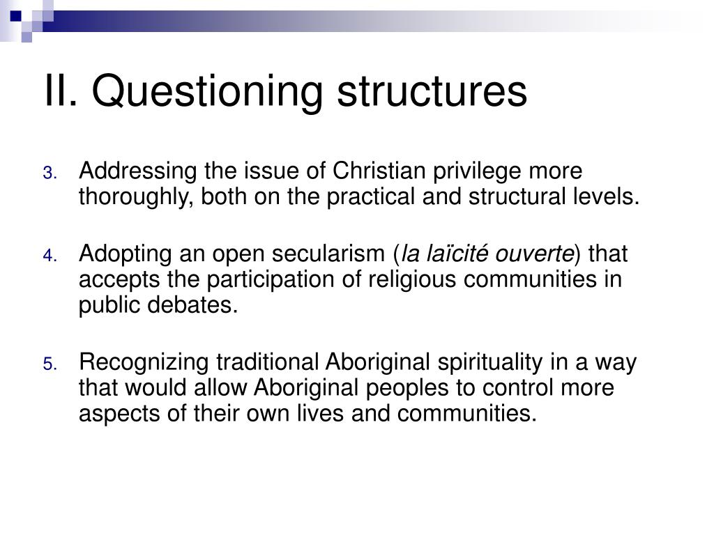 II. Questioning structures