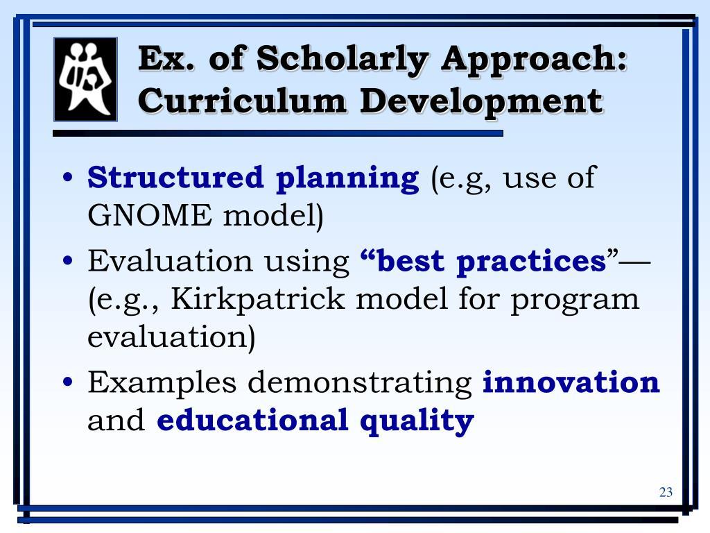 Ex. of Scholarly Approach: Curriculum Development