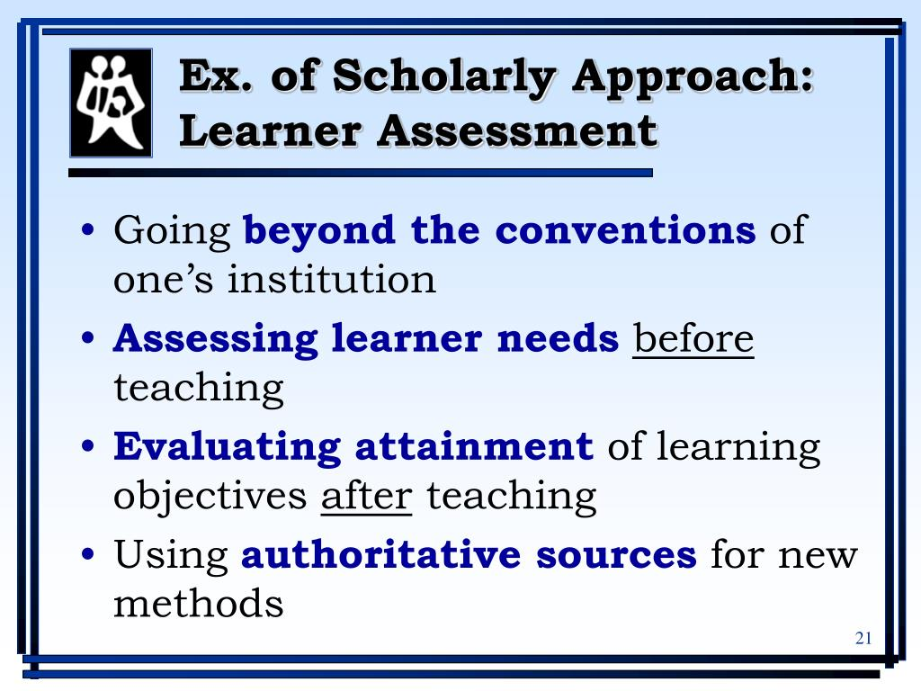 Ex. of Scholarly Approach: Learner Assessment