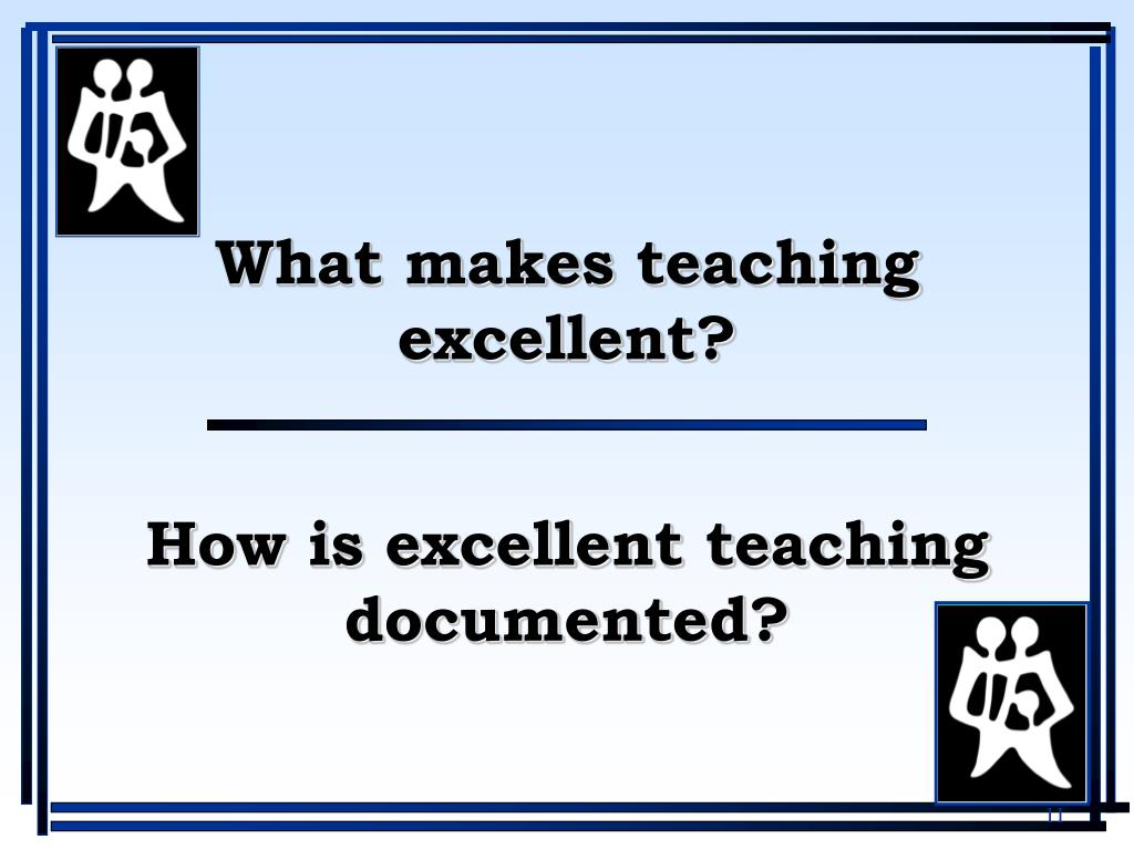 How is excellent teaching