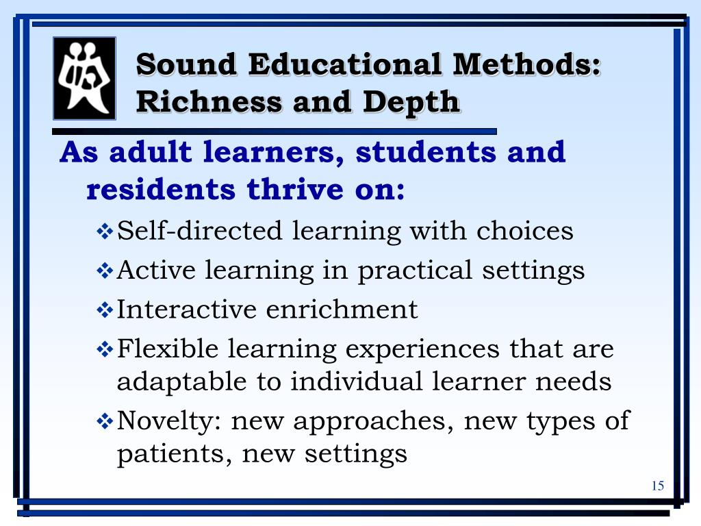 Sound Educational Methods: Richness and Depth