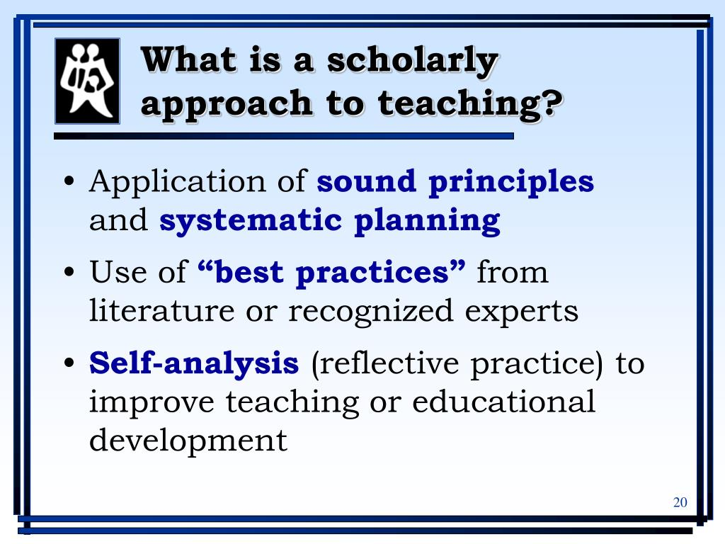 What is a scholarly approach to teaching?