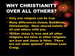 why christianity over all others