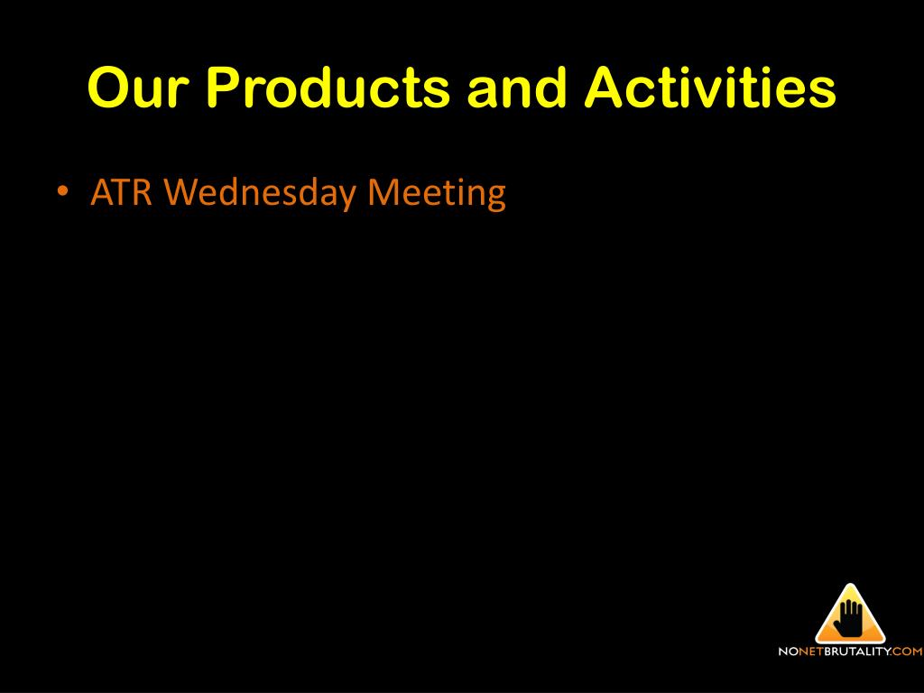 Our Products and Activities