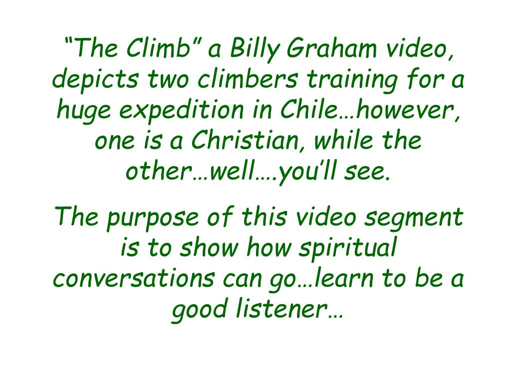 """""""The Climb"""" a Billy Graham video, depicts two climbers training for a huge expedition in Chile…however, one is a Christian, while the other…well….you'll see."""