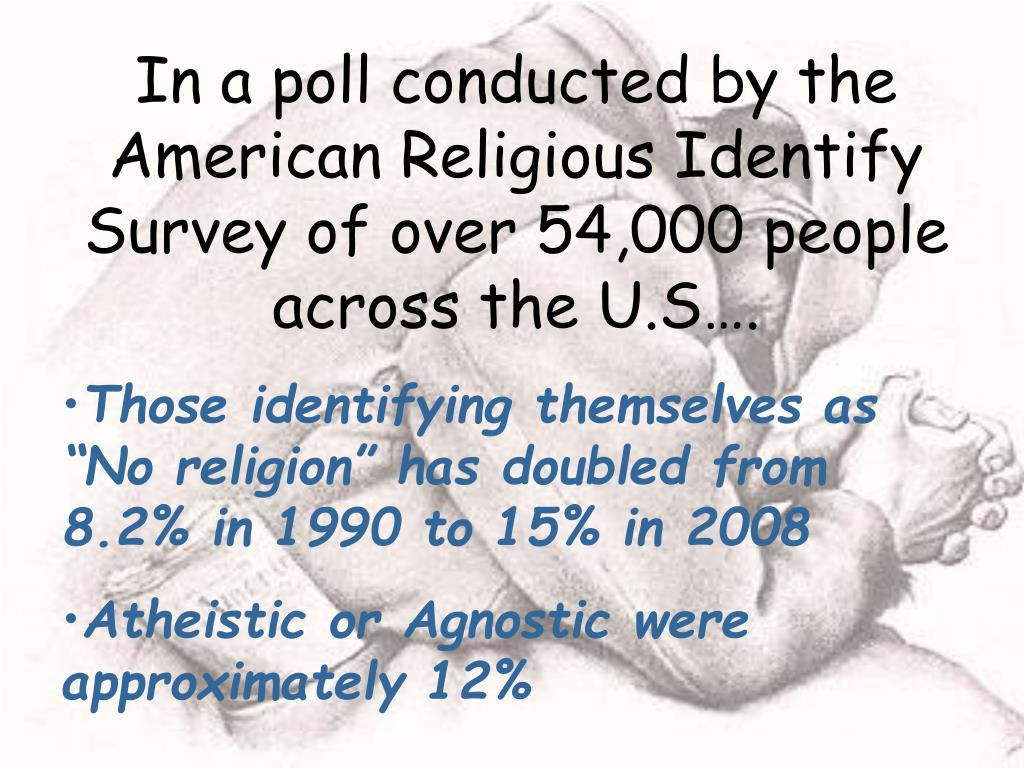 In a poll conducted by the American Religious Identify Survey of over 54,000 people across the U.S….