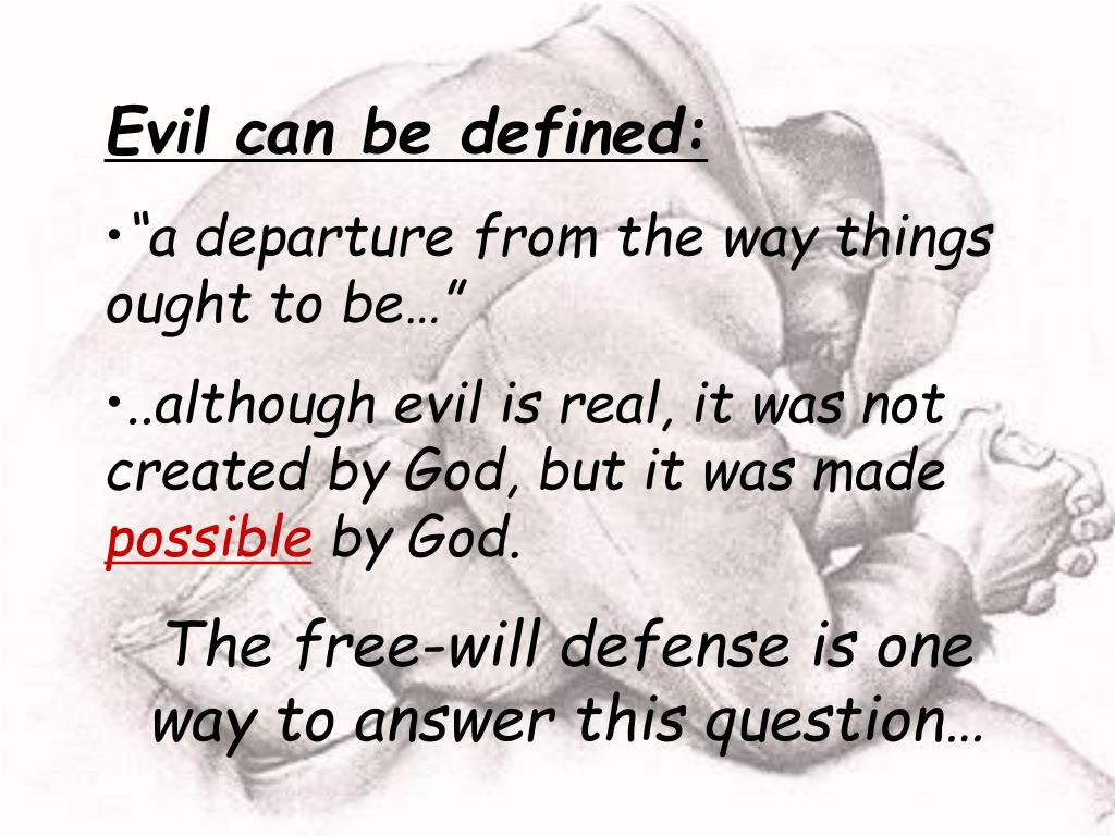Evil can be defined: