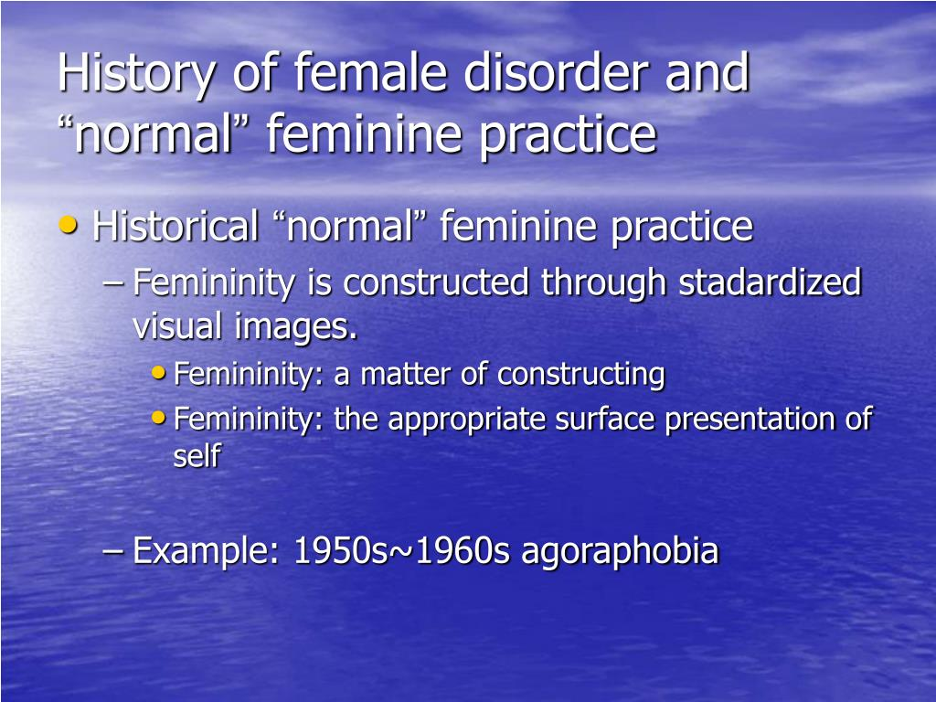 History of female disorder and