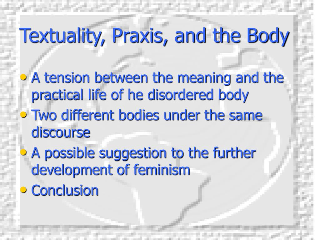 Textuality, Praxis, and the Body