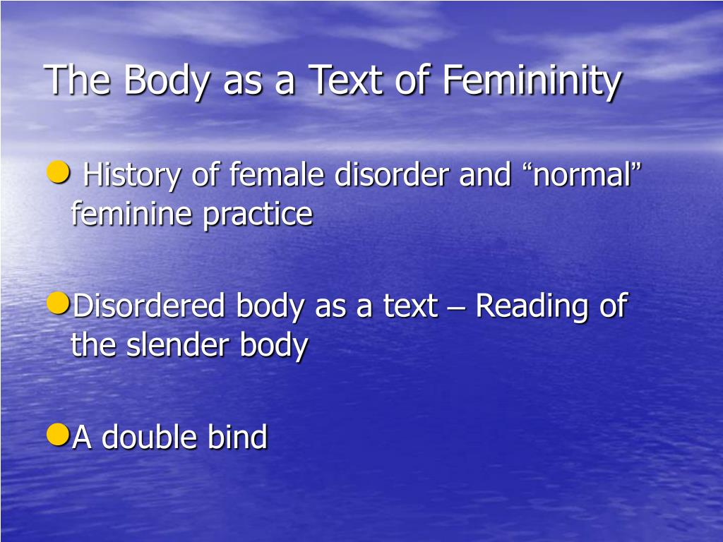 The Body as a Text of Femininity