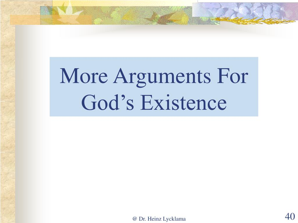 More Arguments For God's Existence