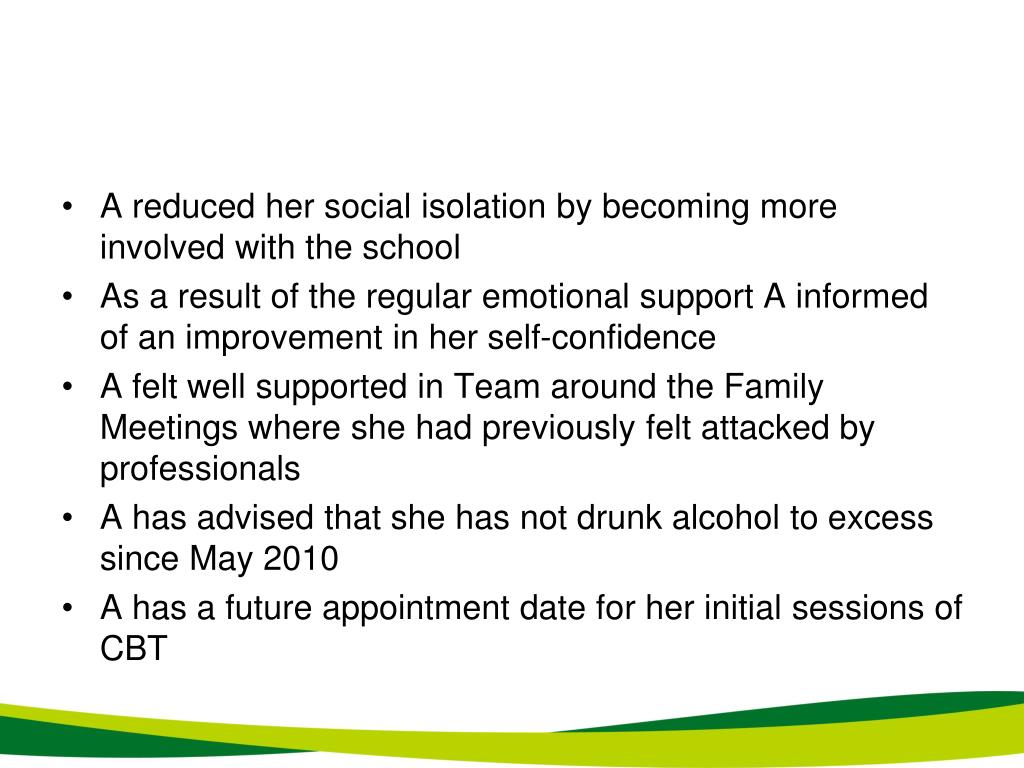 A reduced her social isolation by becoming more involved with the school