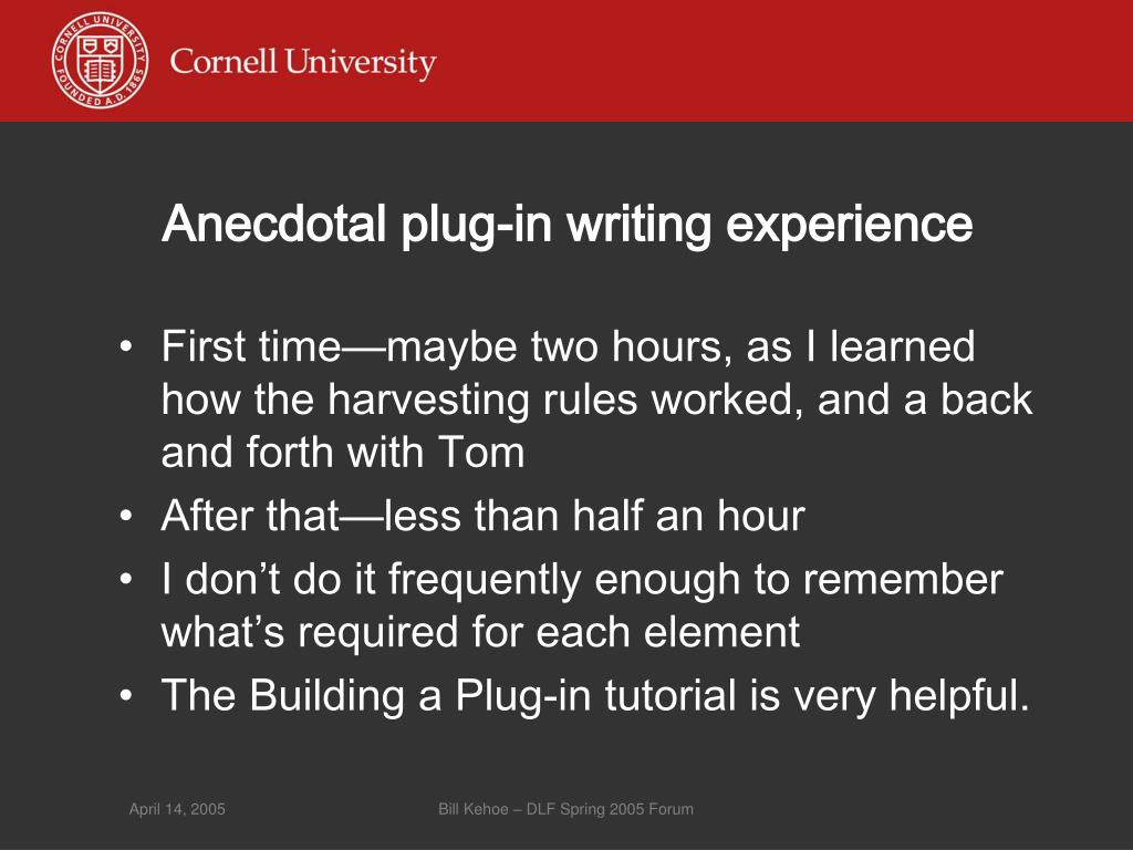 Anecdotal plug-in writing experience