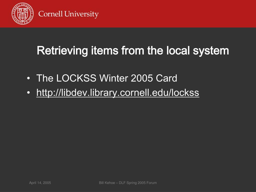 Retrieving items from the local system