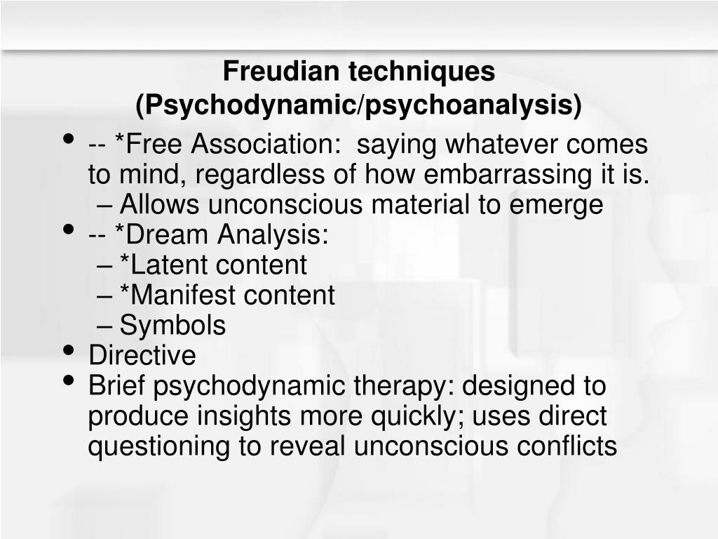 Freudian techniques (Psychodynamic/psychoanalysis)