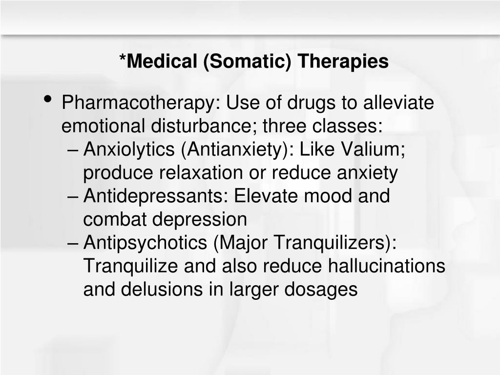 *Medical (Somatic) Therapies