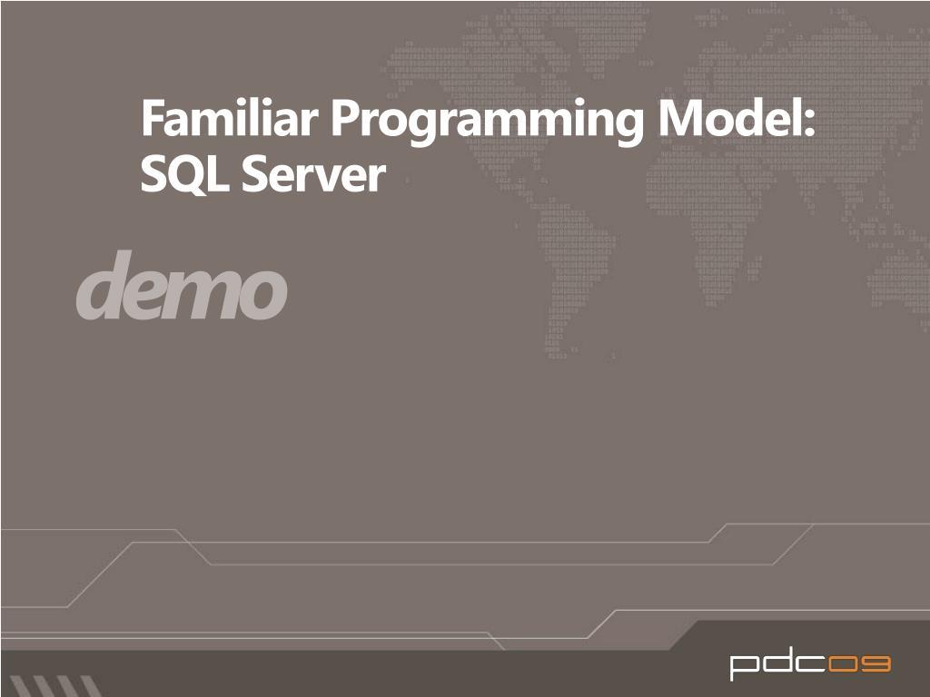 Familiar Programming Model: