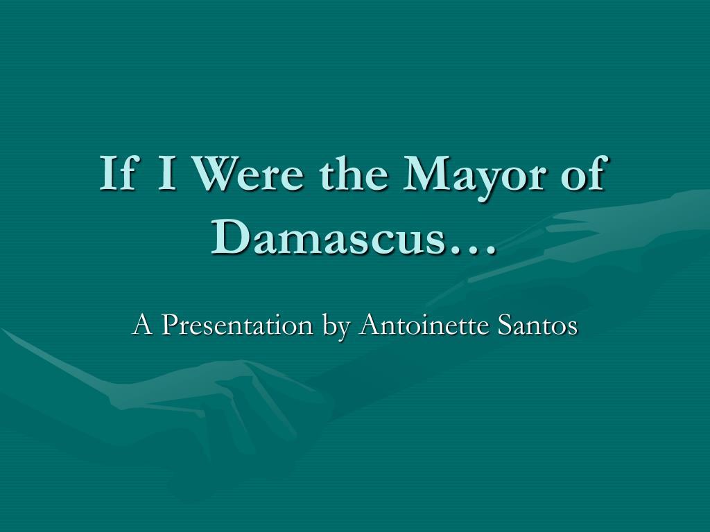 If I Were the Mayor of Damascus…