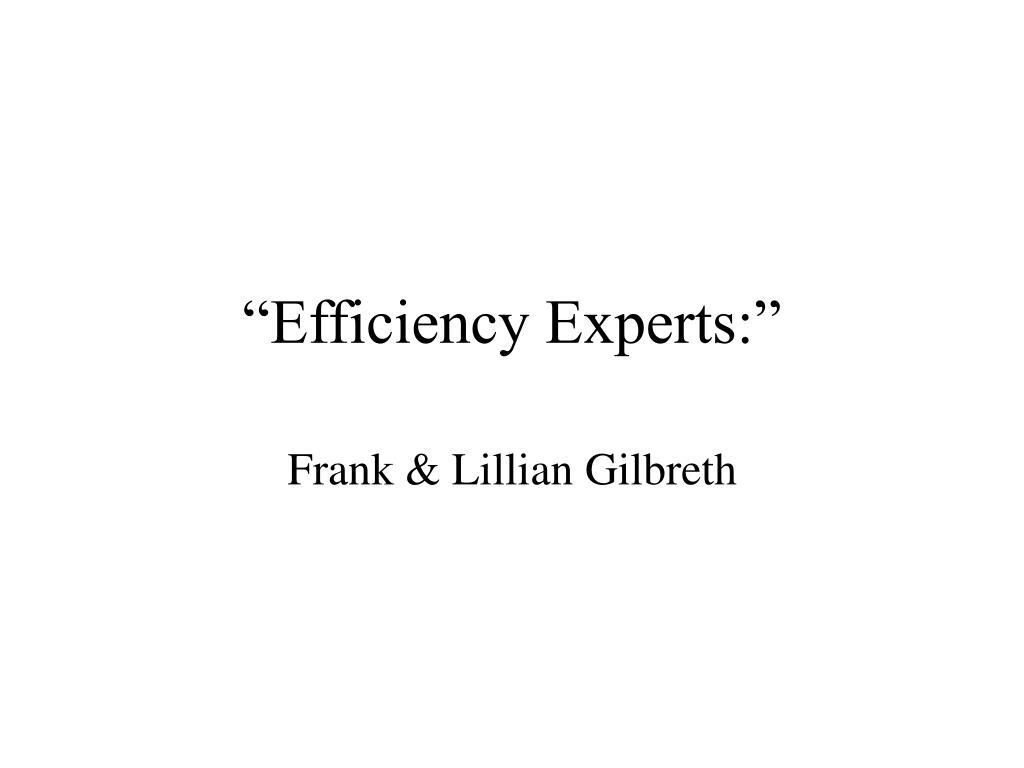 """Efficiency Experts:"""
