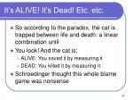 it s alive it s dead etc etc