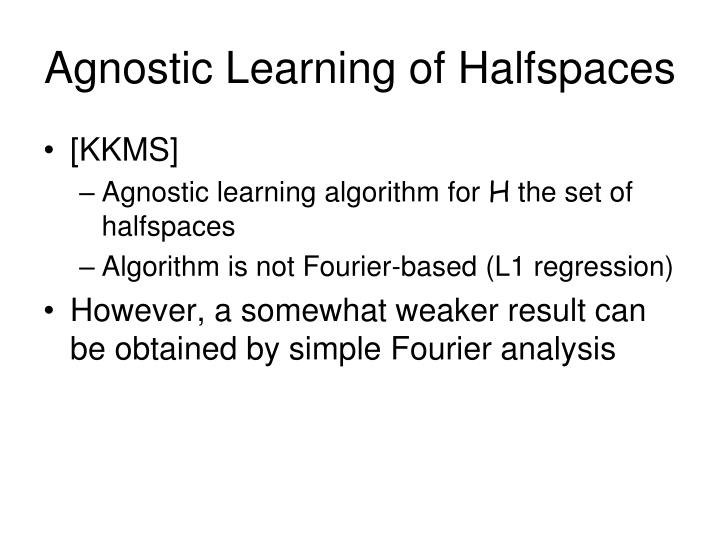 Agnostic Learning of Halfspaces