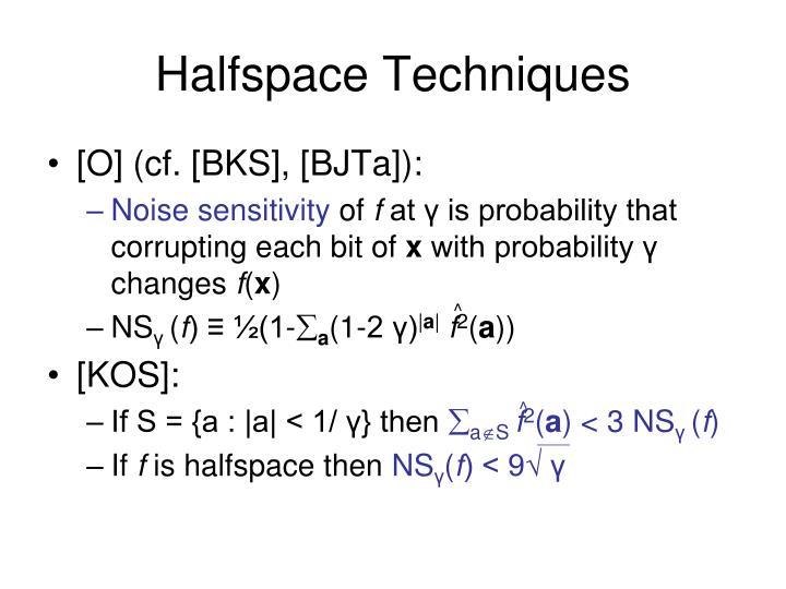 Halfspace Techniques
