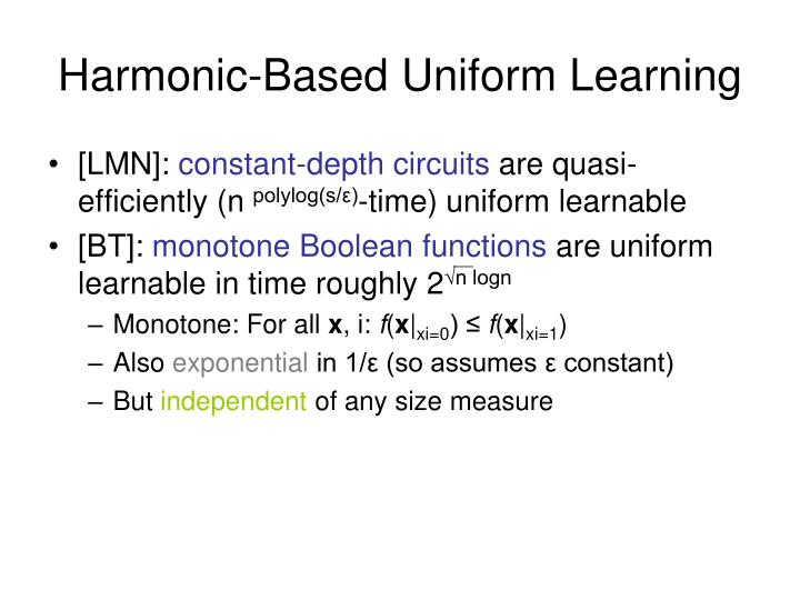 Harmonic-Based Uniform Learning