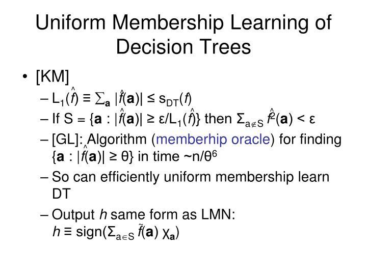 Uniform Membership Learning of Decision Trees