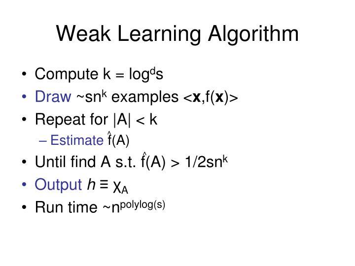 Weak Learning Algorithm