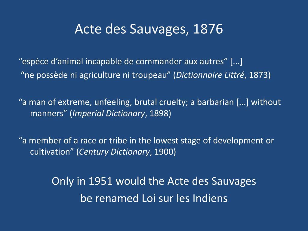 Acte des Sauvages, 1876