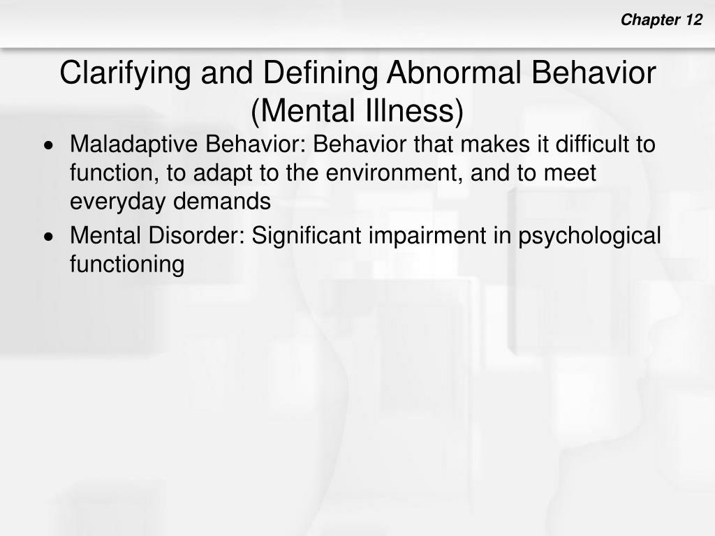 Clarifying and Defining Abnormal Behavior (Mental Illness)