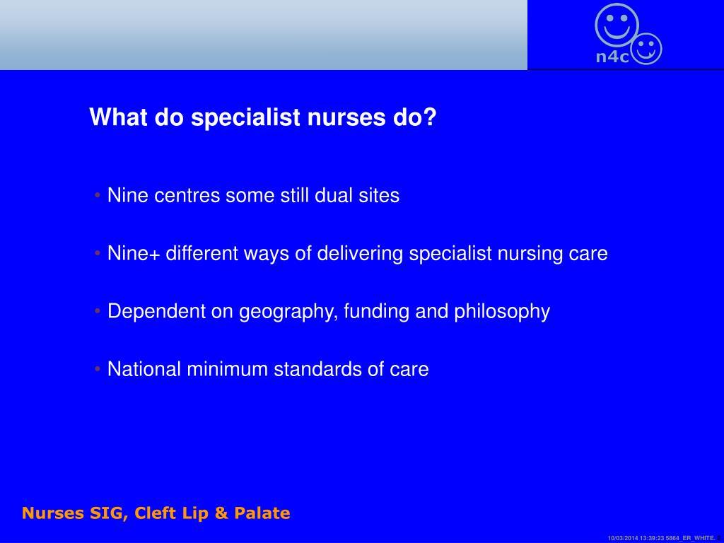 What do specialist nurses do?