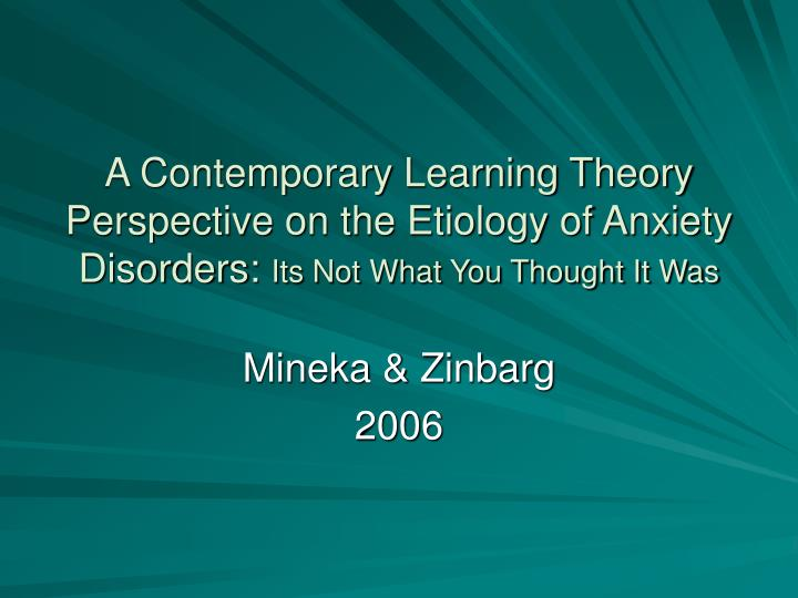 A Contemporary Learning Theory Perspective on the Etiology of Anxiety Disorders: