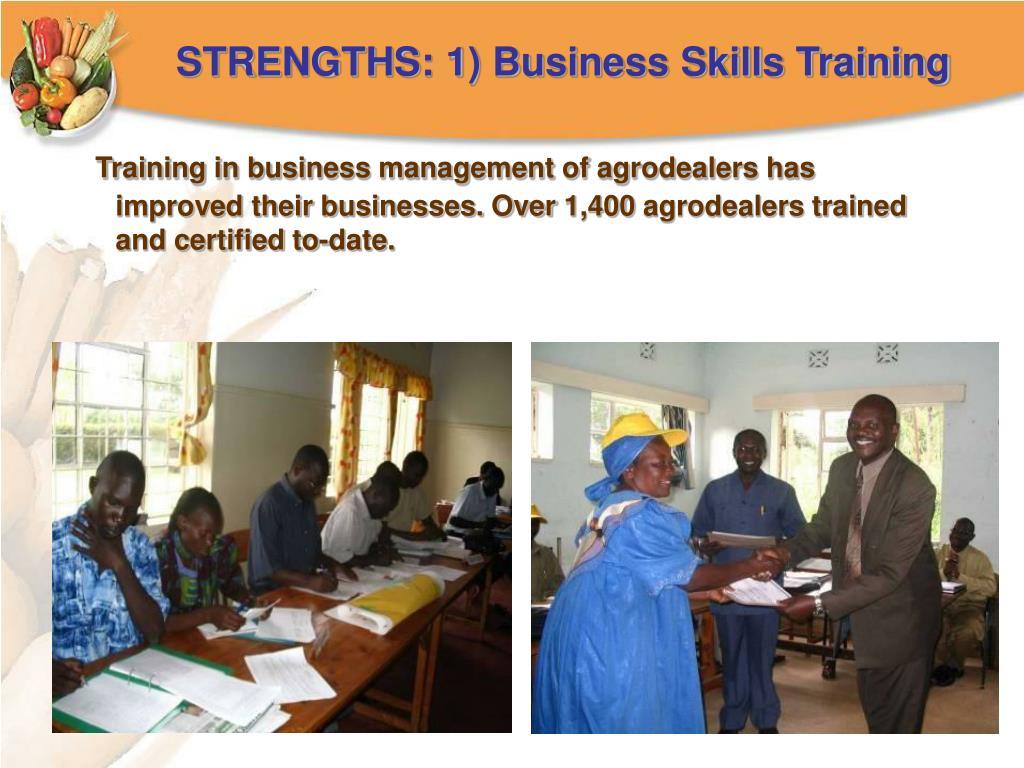 STRENGTHS: 1) Business Skills Training