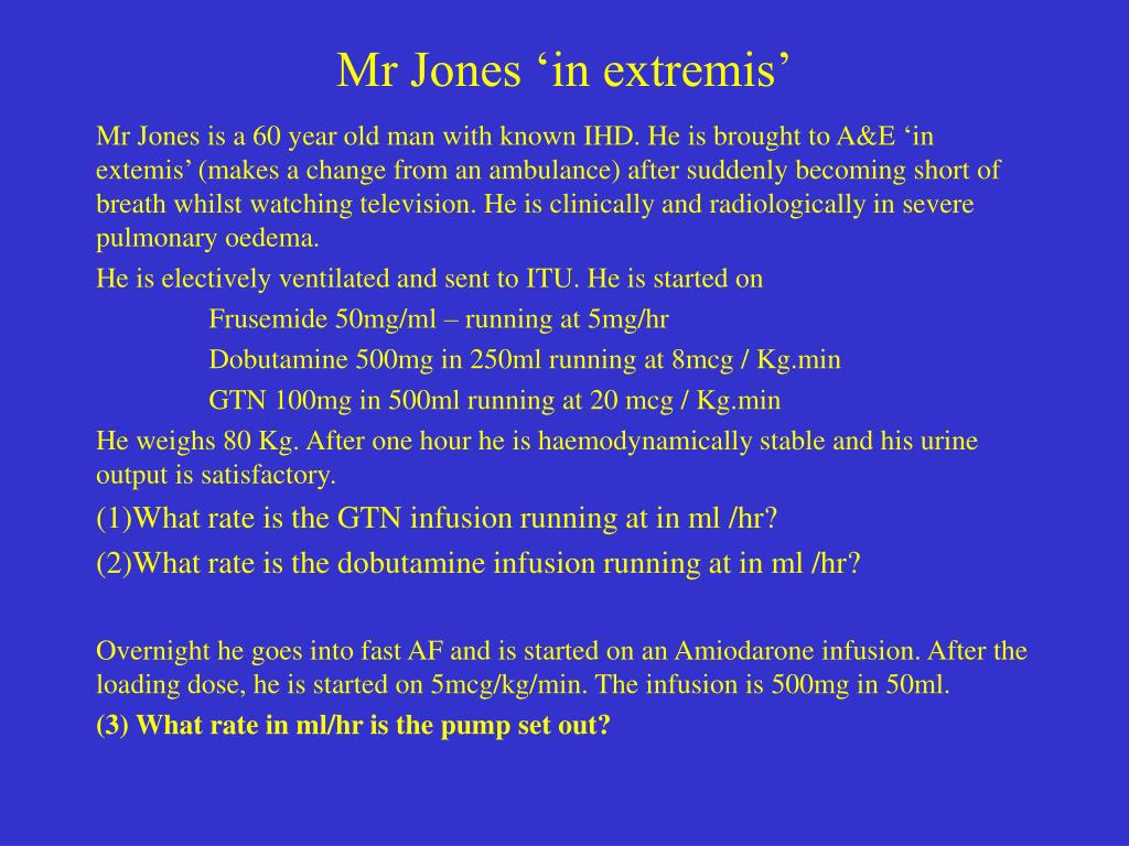 Mr Jones 'in extremis'