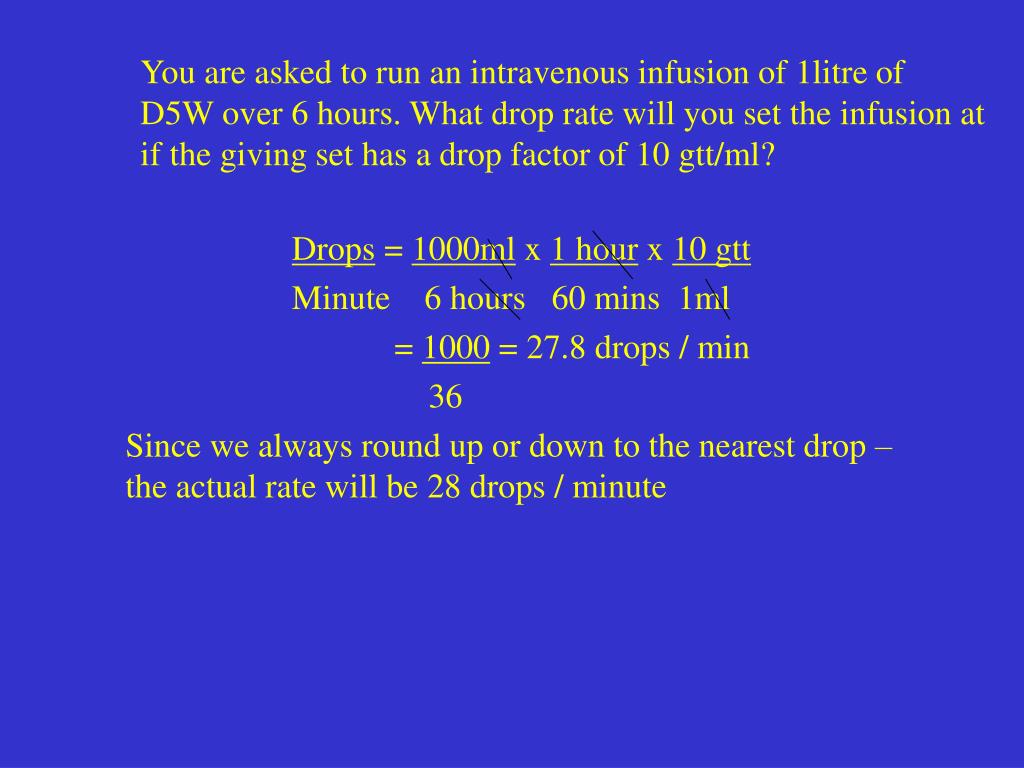 You are asked to run an intravenous infusion of 1litre of D5W over 6 hours. What drop rate will you set the infusion at if the giving set has a drop factor of 10 gtt/ml?