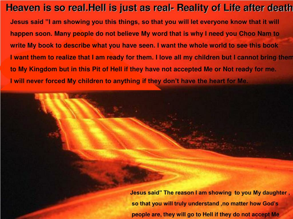 Heaven is so real.Hell is just as real- Reality of Life after death