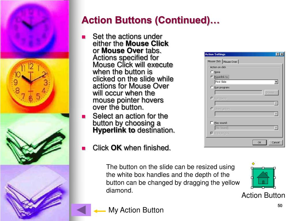 Action Buttons (Continued)…