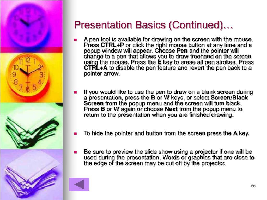 Presentation Basics (Continued)…