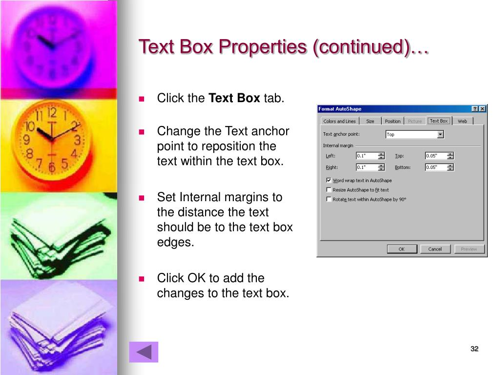 Text Box Properties (continued)…
