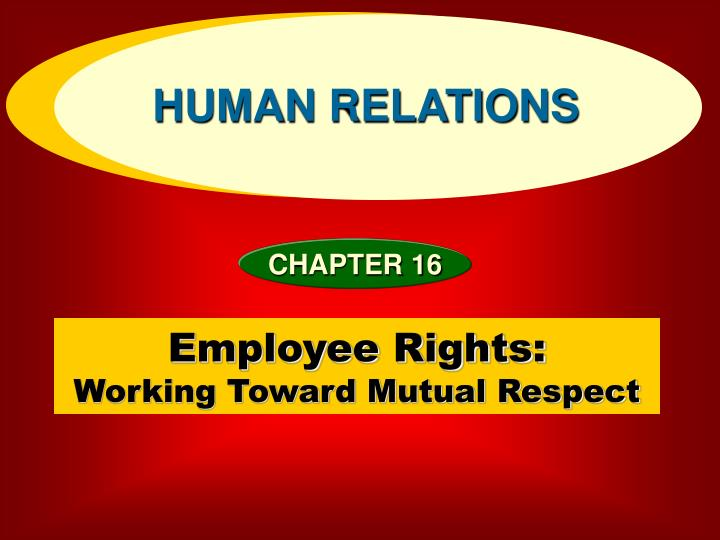 Employee rights working toward mutual respect l.jpg
