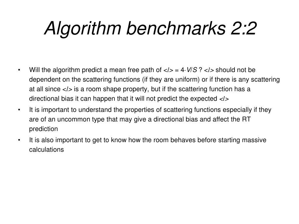 Algorithm benchmarks