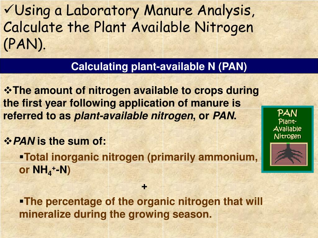 Using a Laboratory Manure Analysis, Calculate the Plant Available Nitrogen (PAN).