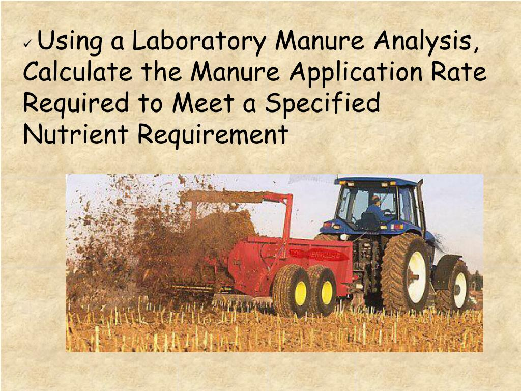 Using a Laboratory Manure Analysis, Calculate the Manure Application Rate Required to Meet a Specified Nutrient Requirement