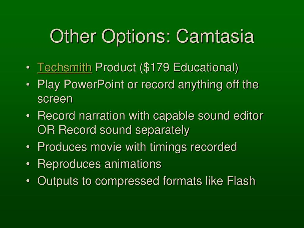 Other Options: Camtasia